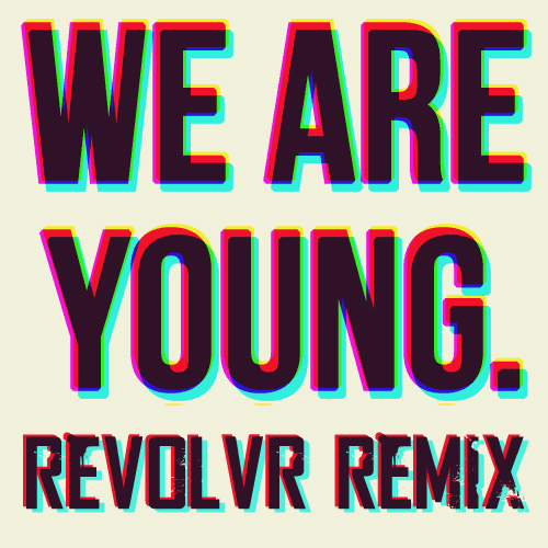 Fun. – We Are Young (REVOLVR Remix) MP3