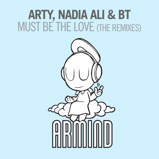 BT & Arty ft. Nadia Ali: Must Be The Love Remix Package