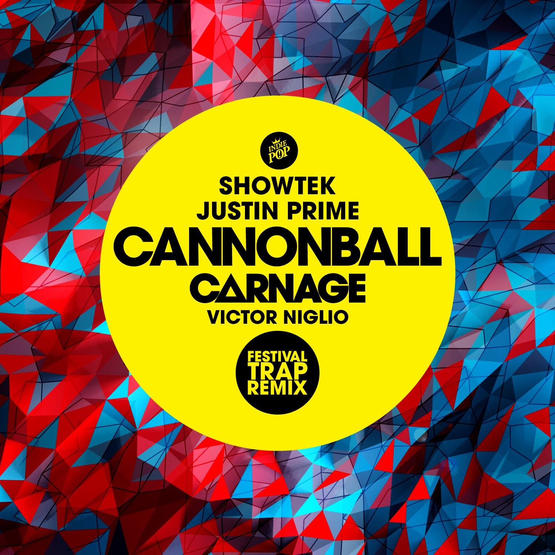 Cannonball (Carnage & Victor Niglio Festival Trap Remiix)