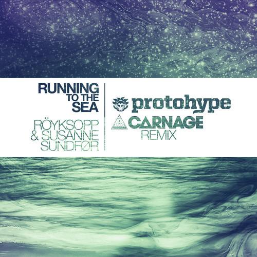 Röyskopp & Susanne Sundfor – Running To The Sea (Protohype & Carnage Remix)